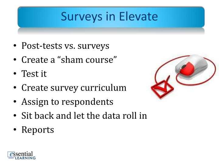 Surveys in Elevate