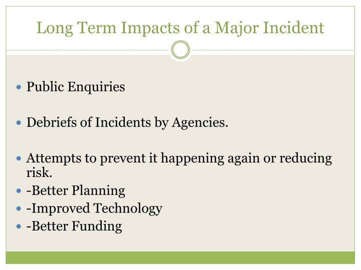 Long Term Impacts of a Major Incident