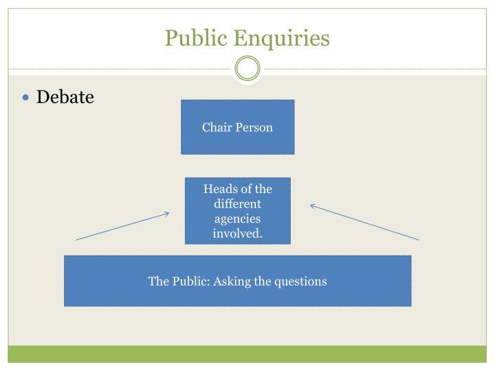 Public Enquiries