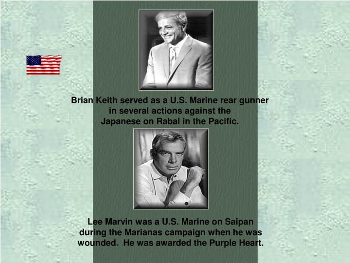 Brian Keith served as a U.S. Marine rear gunner