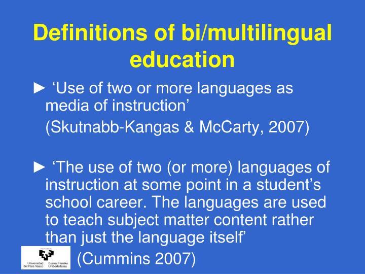 Definitions of bi/multilingual education
