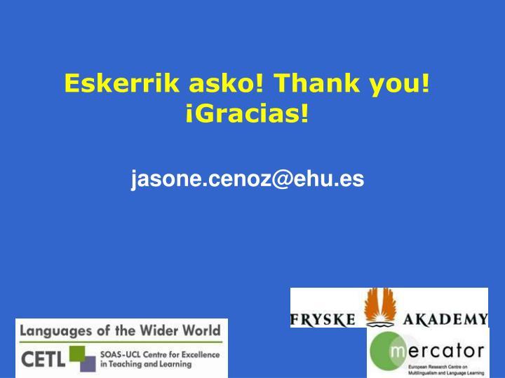Eskerrik asko! Thank you! ¡Gracias!