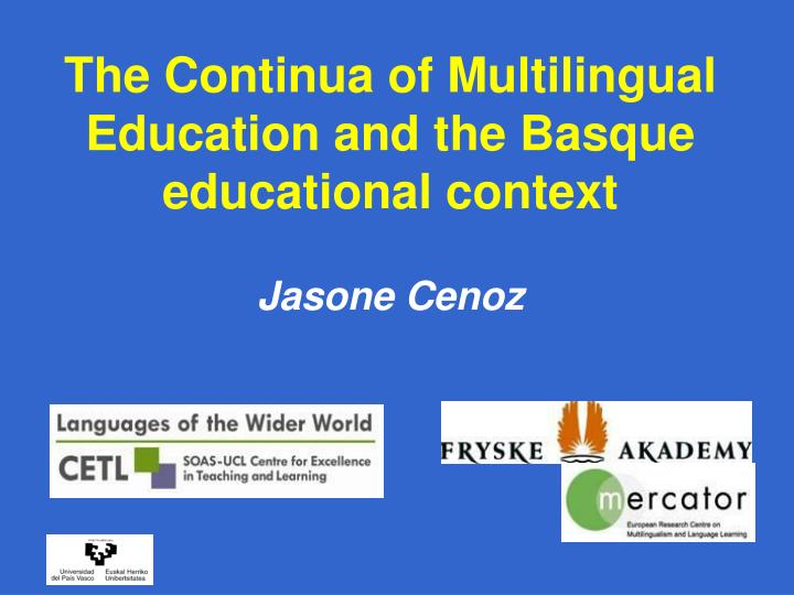 The Continua of Multilingual Education and the Basque educational context