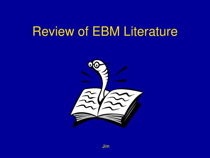 Review of EBM Literature