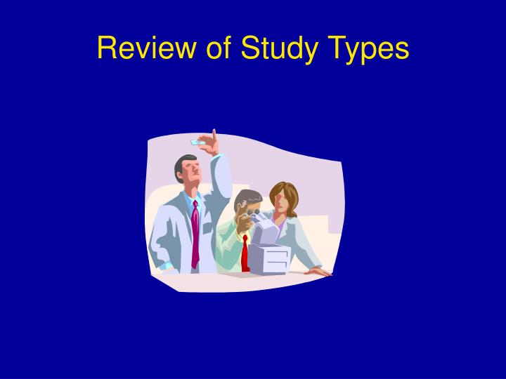 Review of Study Types