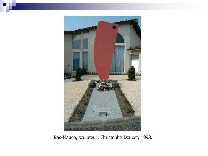 Bas-Mauco, sculpteur: Christophe Doucet, 1993.