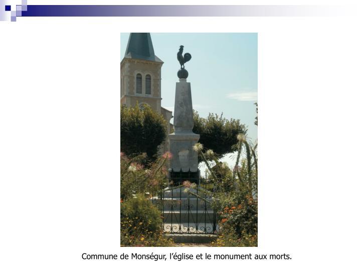 Commune de Monségur, l'église et le monument aux morts.