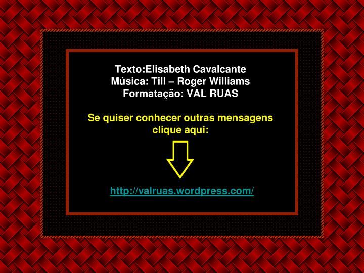 Texto:Elisabeth Cavalcante