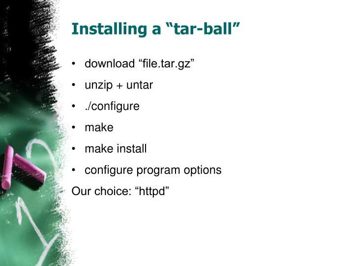 "Installing a ""tar-ball"""