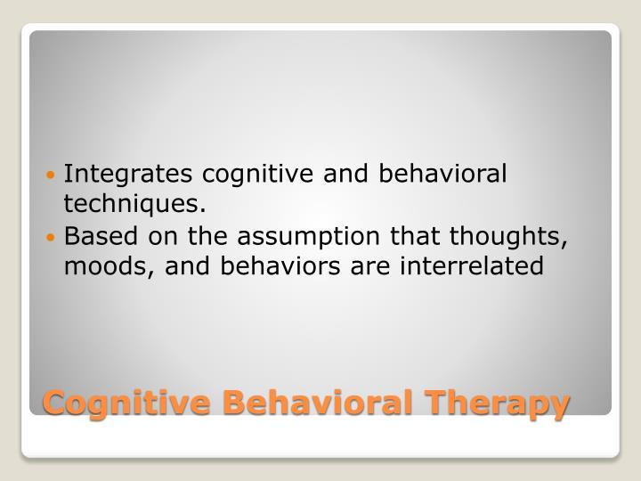 Integrates cognitive and behavioral techniques.