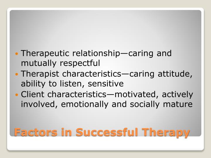 Therapeutic relationship—caring and mutually respectful