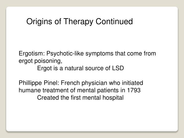 Origins of Therapy Continued