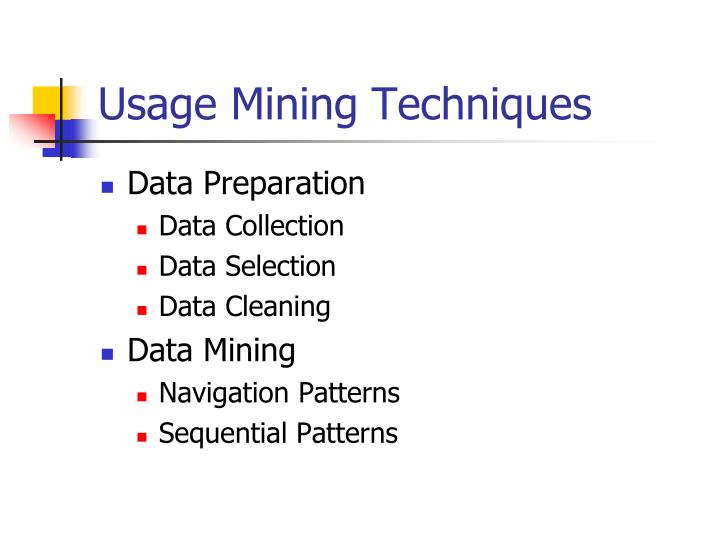 Usage Mining Techniques