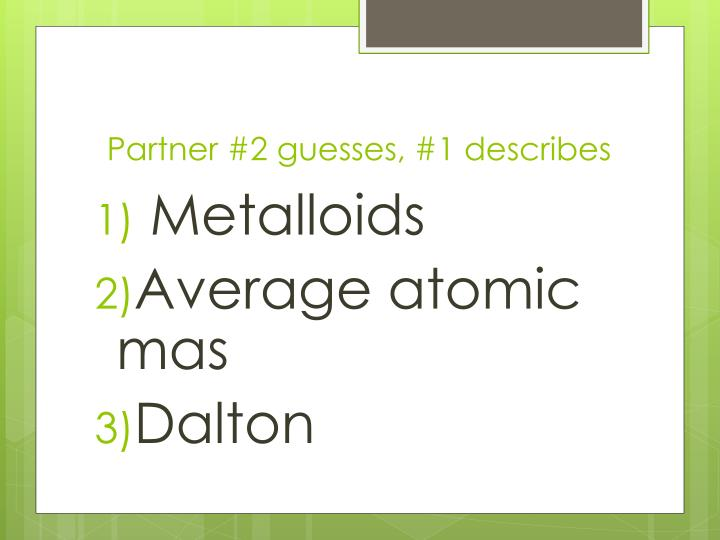 Partner #2 guesses, #1 describes