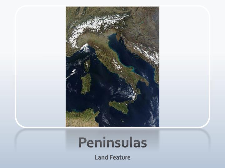 Peninsulas