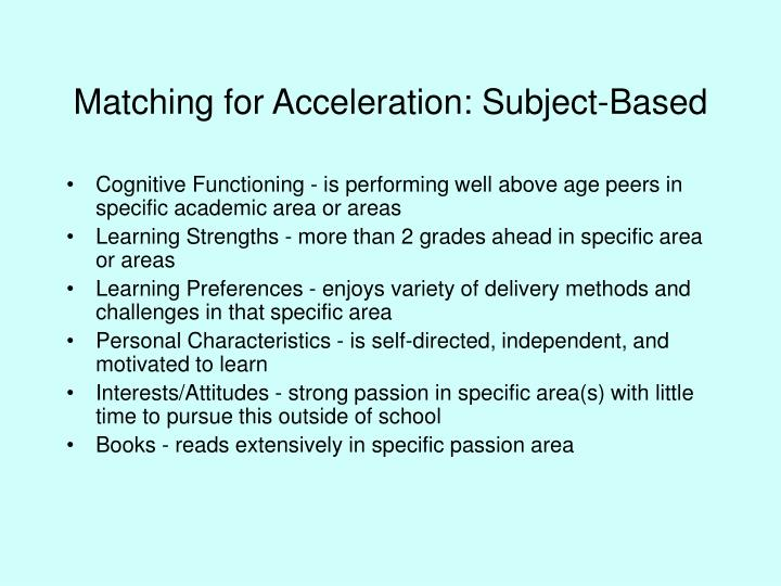 Matching for Acceleration: Subject-Based