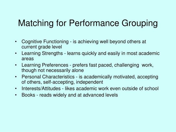 Matching for Performance Grouping