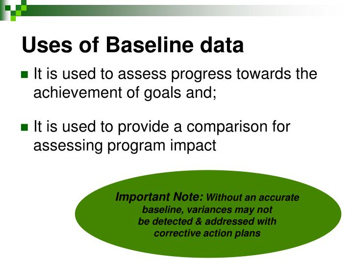 Uses of Baseline data