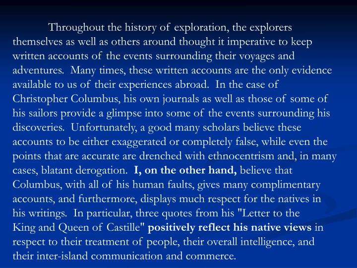 Throughout the history of exploration, the explorers