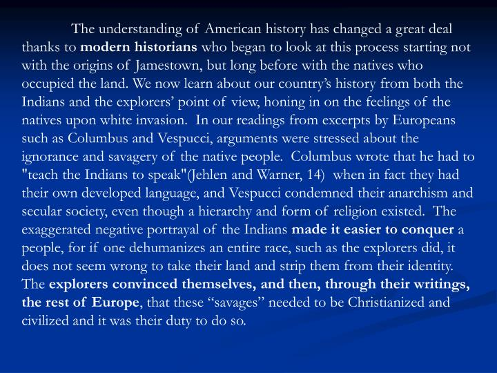 The understanding of American history has changed a great deal thanks to