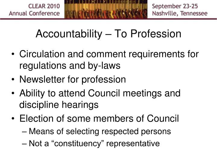 Accountability – To Profession
