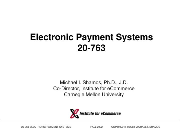 Electronic payment systems 20 763