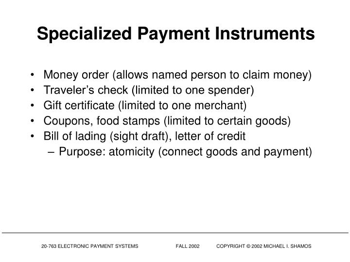Specialized Payment Instruments