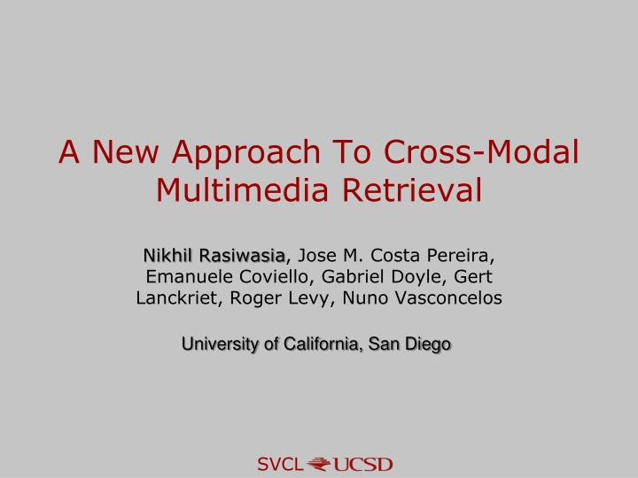 A New Approach To Cross-Modal Multimedia Retrieval