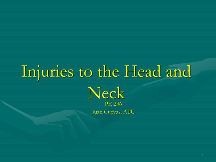 Injuries to the head and neck
