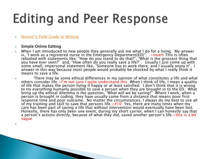 peer response essay When requiring your students to write essays, peer review provides your students   critical response process – responders ask the writer neutral questions a.