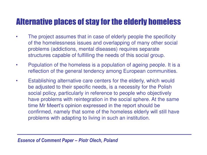 Alternative places of stay for the elderly homeless