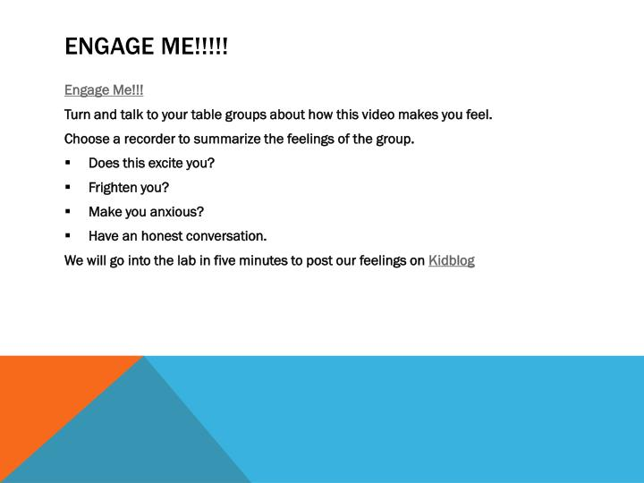 Engage me!!!!!