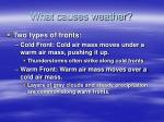 what causes weather7