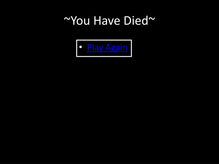 ~You Have Died~