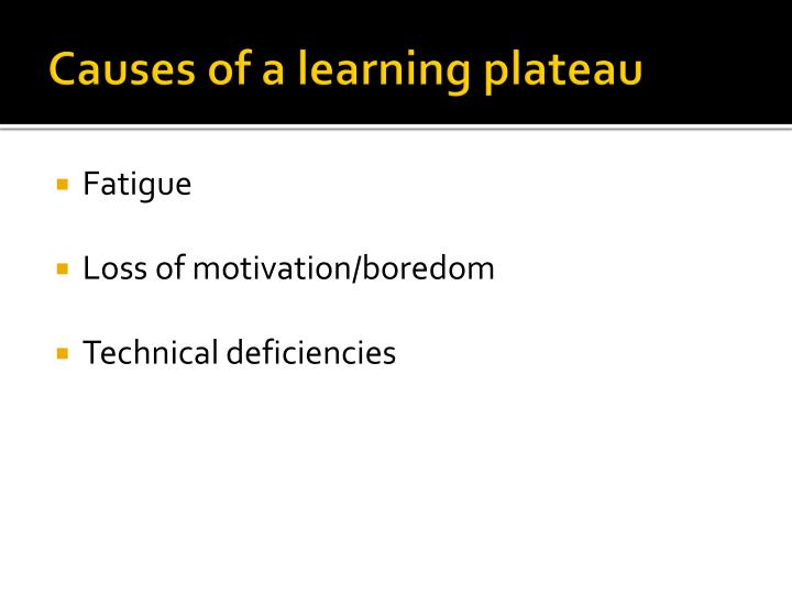 Causes of a learning plateau