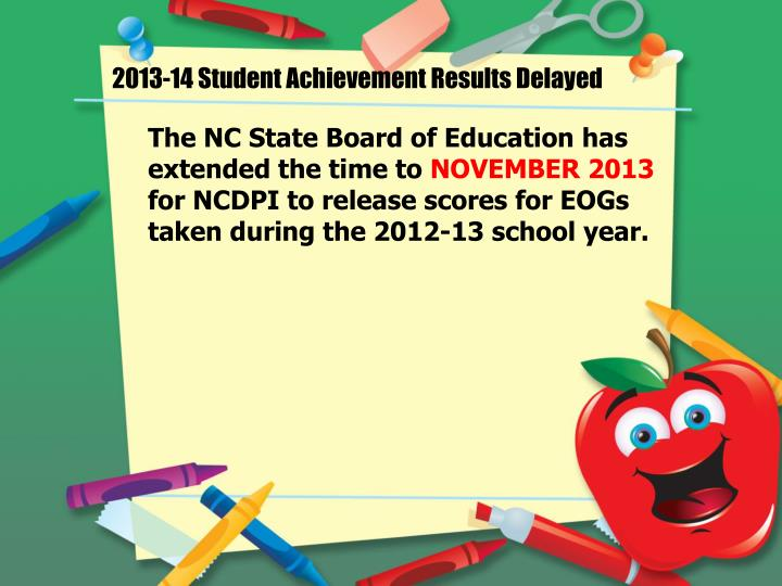 2013-14 Student Achievement Results Delayed