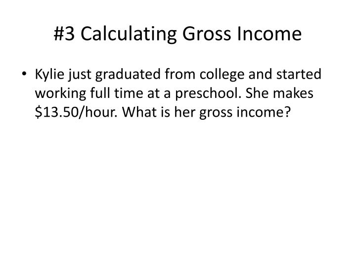 #3 Calculating Gross Income