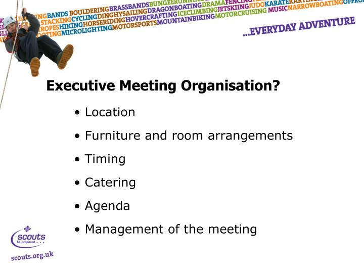 Executive Meeting Organisation?