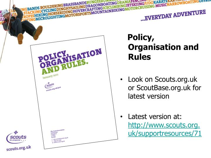 Policy, Organisation and Rules