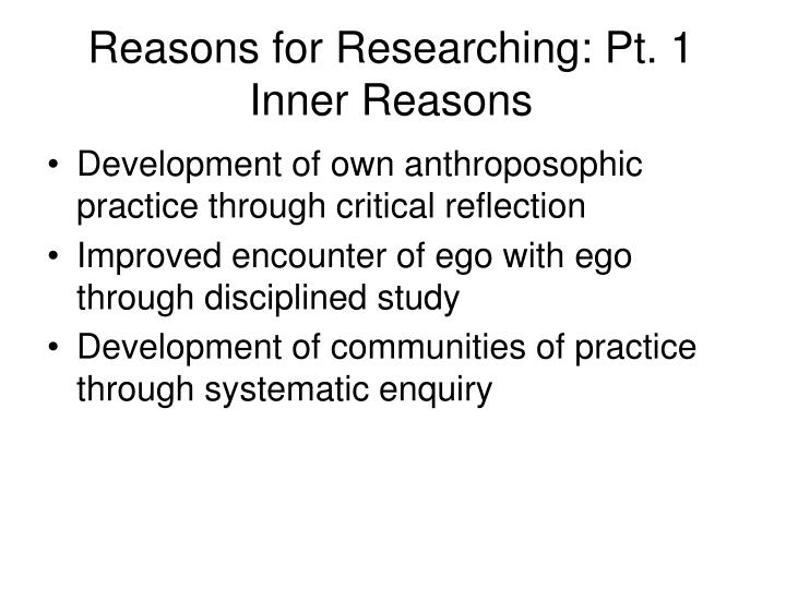 Reasons for researching pt 1 inner reasons