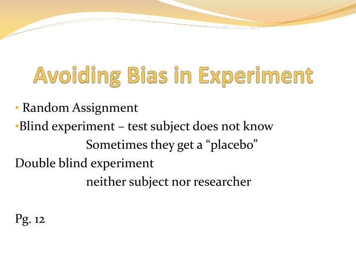 Avoiding Bias in Experiment