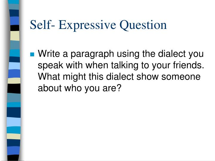 Self- Expressive Question