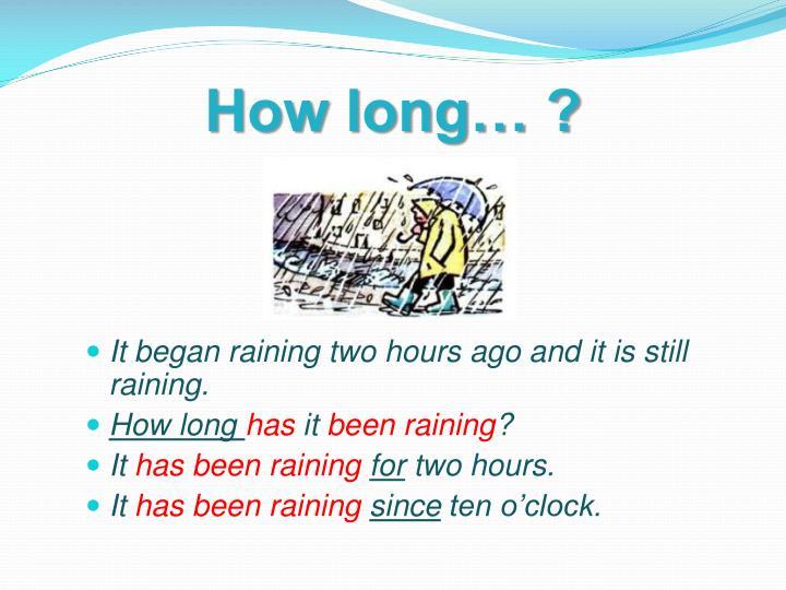 How long… ?