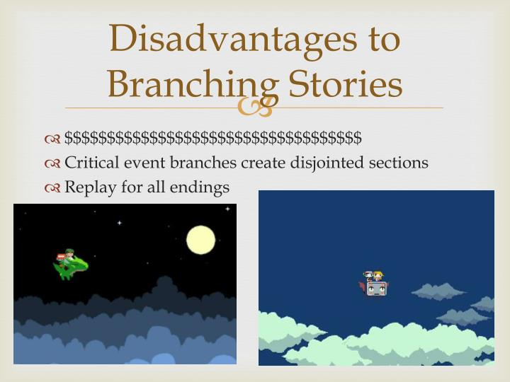 Disadvantages to Branching Stories