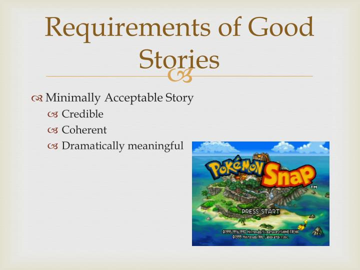 Requirements of Good Stories