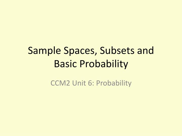 Sample spaces subsets and basic probability