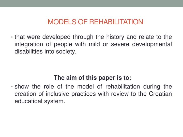 Models of rehabilitation