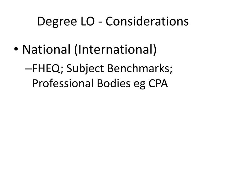 Degree LO - Considerations