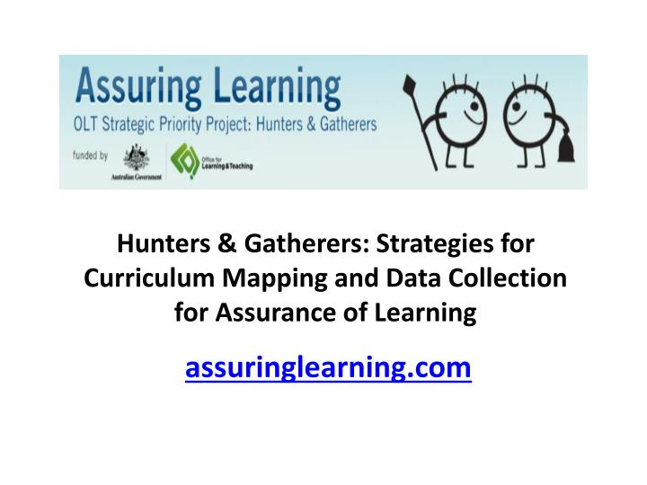 Hunters & Gatherers: Strategies for Curriculum Mapping and Data Collection for Assurance of Learning