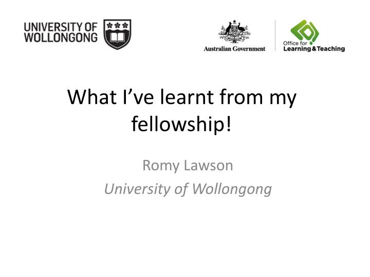 What I've learnt from my fellowship!